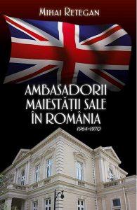 Ambasadorii Maiestății Sale în România