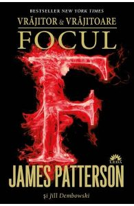Focul - James Patterson