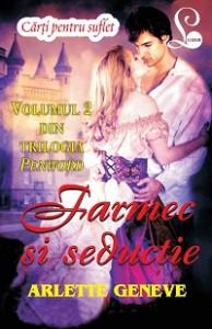 Farmec şi seducţie | Arlette Geneve | Colecția Cărţi pentru suflet