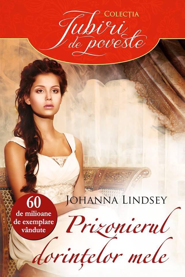 Prizonierul dorintelor mele - Johanna Lindsey - Colectia Iubiri de poveste