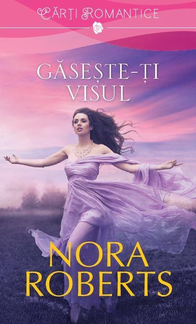 Găsește-ți visul - Nora Roberts