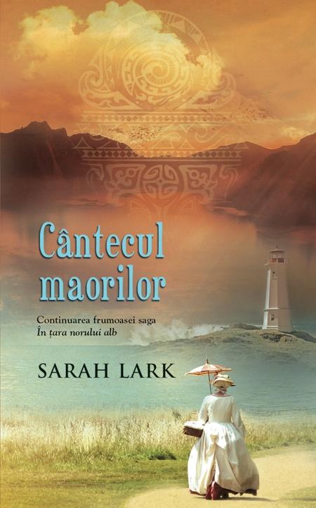 Cântecul maorilor - Sarah Lark
