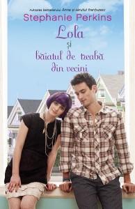 Lola și băiatul de treabă din vecini Stephanie Perkins - Lola and the boy next door