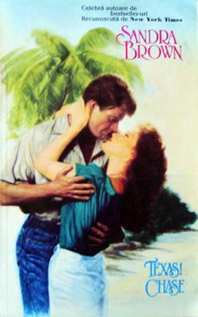 Texas! Chase | Sandra Brown | Editura Miron | Literaturapetocuri.ro