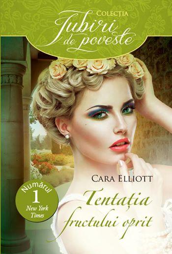 Tentatia fructului oprit - Cara Elliott - Editura Alma/Litera