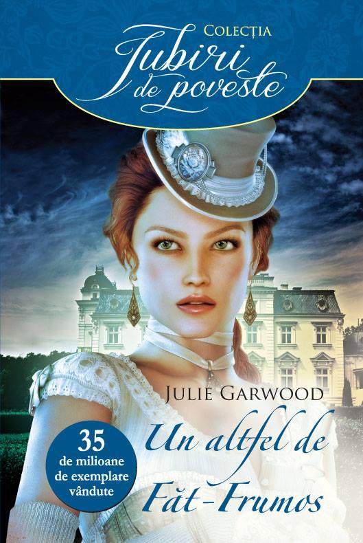 Un altfel de Fat-Frumos - Julie Garwood - Colectia Iubiri de poveste