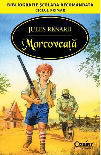Morcoveata de Jules Renard - Editura Corint