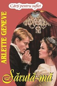 Saruta-ma - Seria Familia Beresford - Arlette Geneve - comploturi și pasiuni
