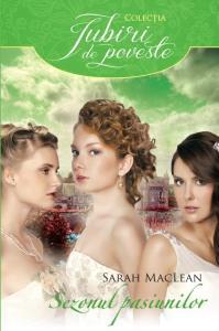 Sezonul pasiunilor - Sarah MacLean - Colectia Iubiri de poveste