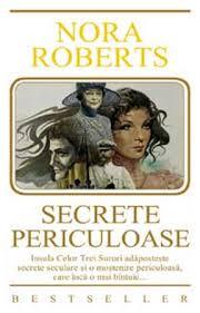 Secrete periculoase - Nora Roberts - Editura Miron