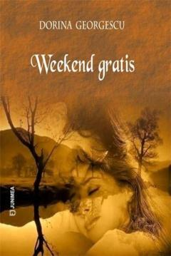 Weekend gratis de Dorina Georgescu