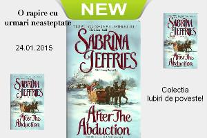 """O rapire cu urmari neasteptate - Sabrina Jeffries - Colectia """"Iubiri de poveste"""""""