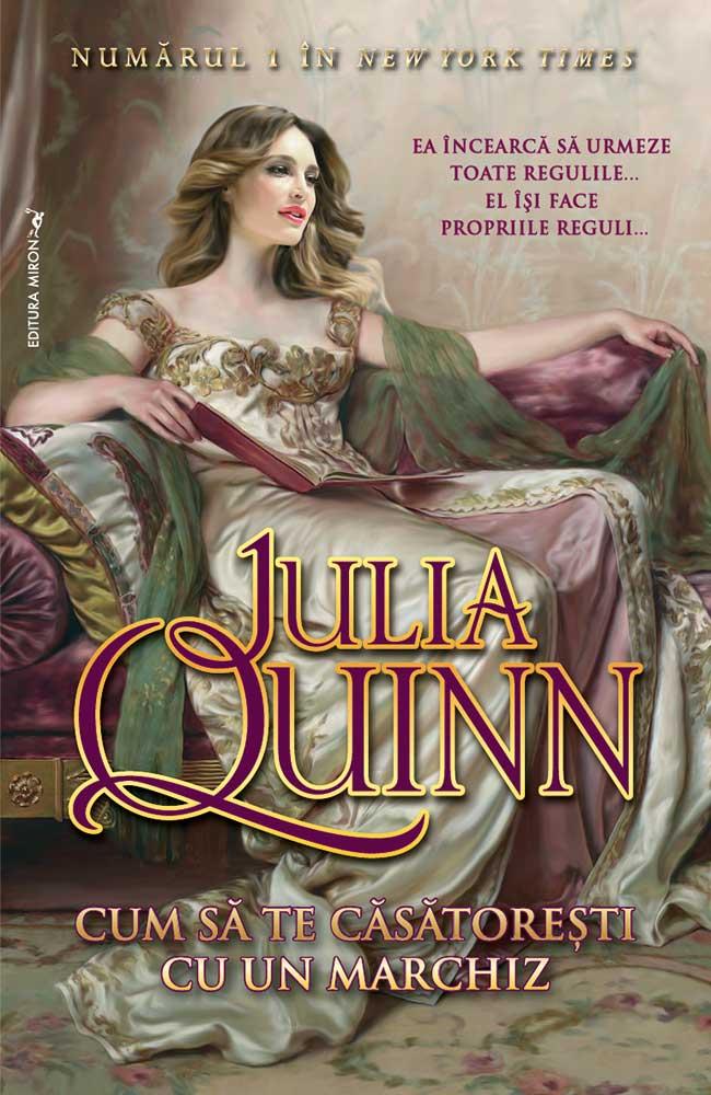 Cum sa te casatoresti cu un marchiz de Julia Quinn-Editura Miron