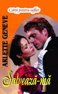 Salveaza-ma - Seria Familia Beresford - Arlette Geneve - comploturi și pasiuni