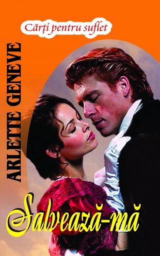 Salveaza-ma de Arlette Geneve