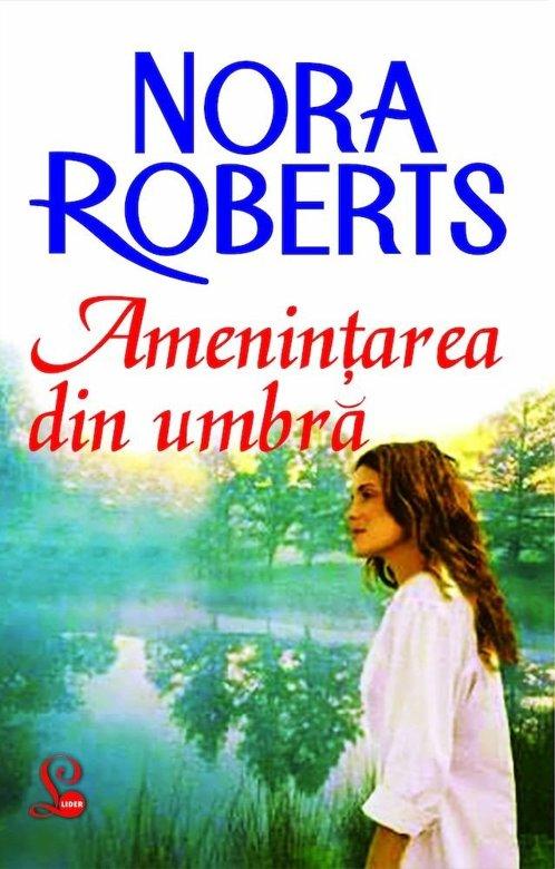 Amenintarea din umbra de Nora Roberts