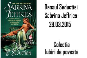 Dansul seductiei - Sabrina Jeffries - Colectia Iubiri de poveste
