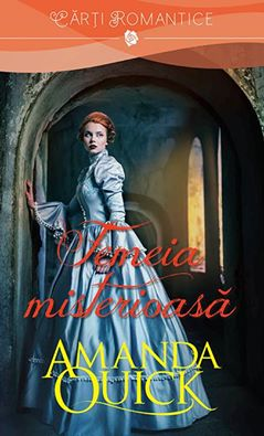 """Femeia misterioasa de Amanda Quick-Colectia """"Carti Romantice"""""""