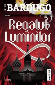 Regatul luminilor - Leigh Bardugo Trilogia Grisha - povești magice