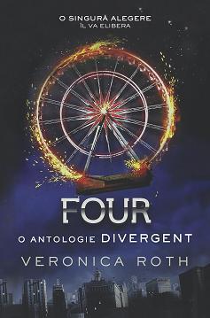 Four - O antologie Divergent - Veronica Roth - Editura Leda