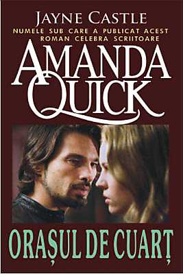 Oraşul de cuarţ de Jayne Castle (Amanda Quick)-Editura Orizonturi
