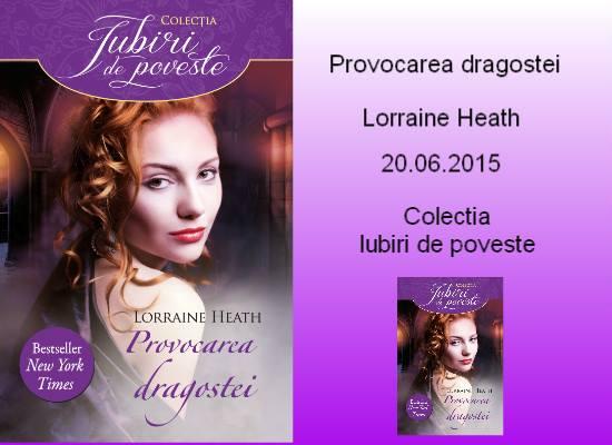 Provocarea dragostei de Lorraine Heath-Colectia Iubiri de poveste