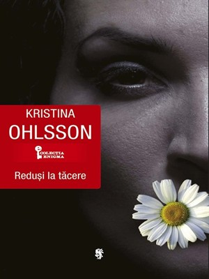 Reduşi la tăcere de Kristina Ohlsson