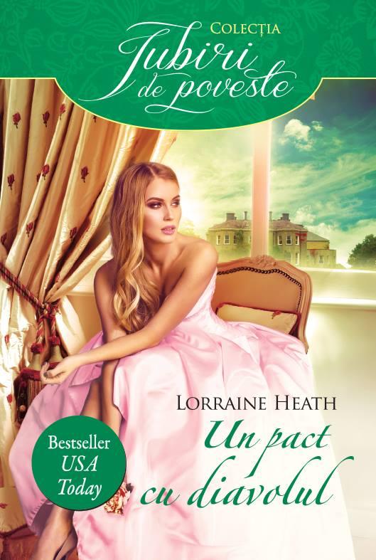 Un pact cu diavolul - Lorraine Heath - Colectia Iubiri de poveste