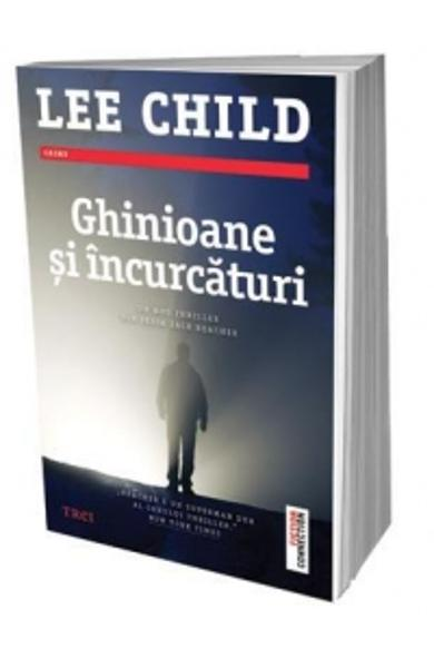 Ghinioane si incurcaturi de Lee Child-Editura Trei