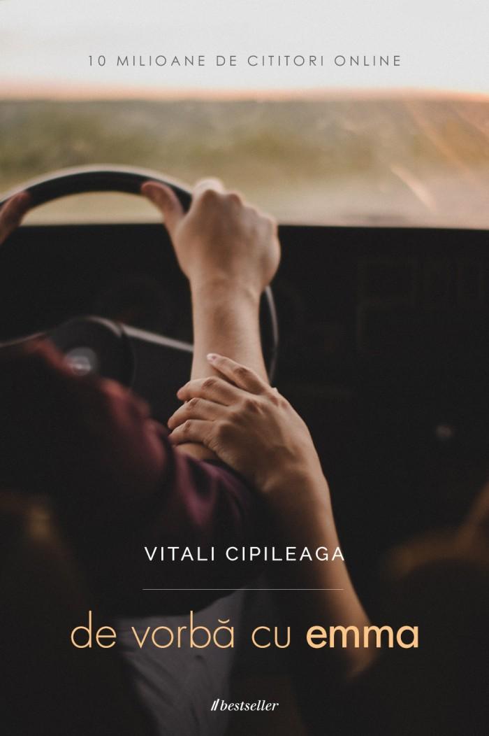 De vorbă cu Emma | Vitali Cipileaga | Editura Bestseller