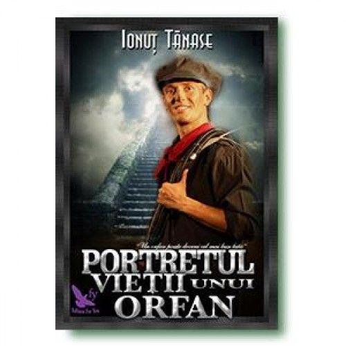 Portretul vieții unui orfan de Ionuț Tănase