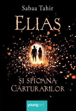 Elias și spioana cărturarilor Sabaa Tahir - An Ember in the Ashes