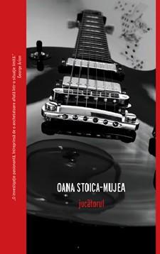 Jucătorul de Oana Stoica-Mujea