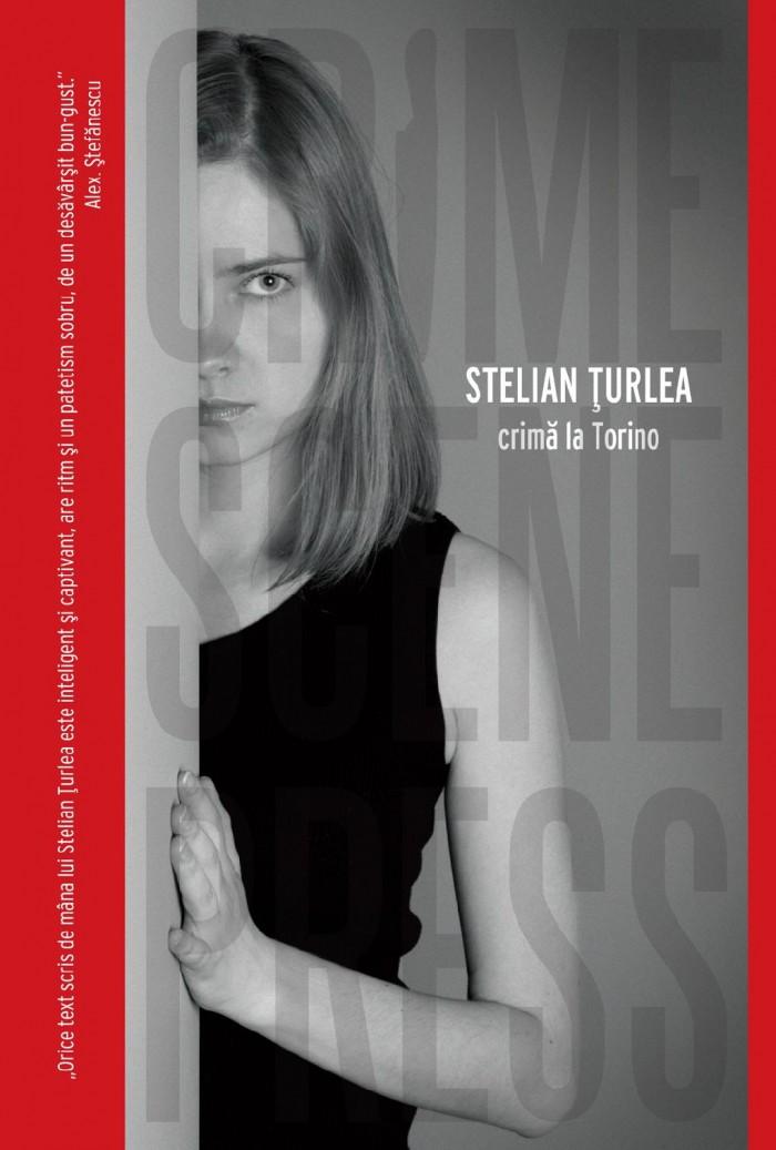 Crimă la Torino - Stelian Țurlea - Editura Crime Scene Press