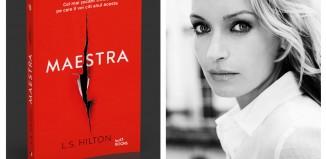 Maestra de L.S. Hilton-cel mai socant thriller de anul acesta