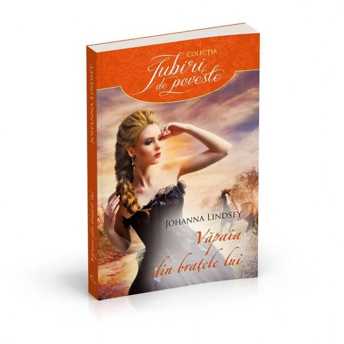 Văpaia din braţele lui de Johanna Lindsey-Colectia Iubiri de poveste