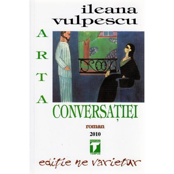 Arta Conversaţiei - Ileana Vulpescu