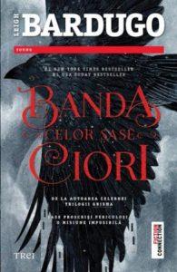 Banda celor șase ciori de Leigh Bardugo (Editura Trei)