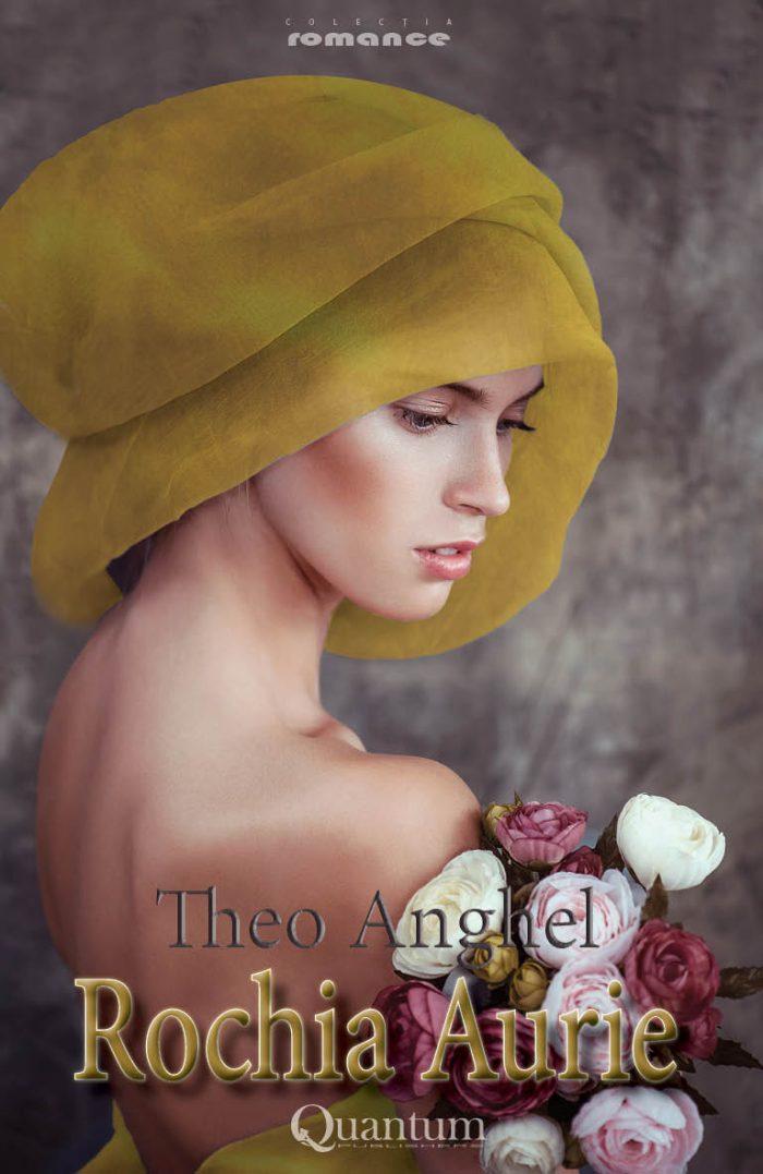 Rochia Aurie - Theo Anghel - Editura Quantum Publishers