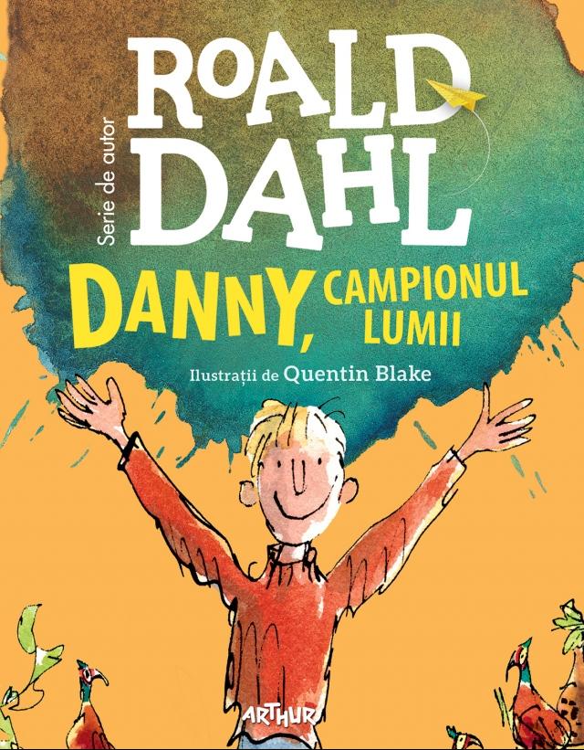 Danny - Campionul Lumii de Roald Dahl - Editura Arthur