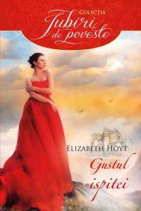 GUSTUL ISPITEI- Elizabeth Hoyt-Colecția Iubiri de poveste-Editura Alma/Litera