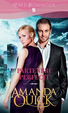 Parteneri perfecţi de Amanda Quick-Colecţia Cărţi Romantice