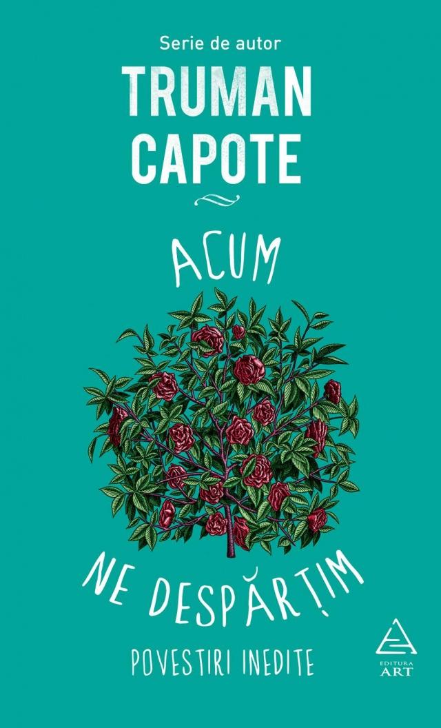 Acum ne despărţim de Truman Capote