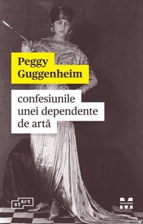 Confesiunile unei dependente de artă de Peggy Guggenheim