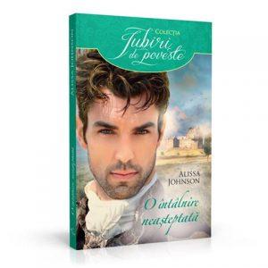 O ÎNTÂLNIRE NEAȘTEPTATĂ-An Unexpected Gentleman-Colecţia Iubiri de poveste-Editura Alma/Litera