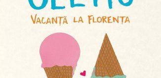 Love & gelato vacanță la Florența, de Jenna Evans Welch-Editura Epica-recenzie