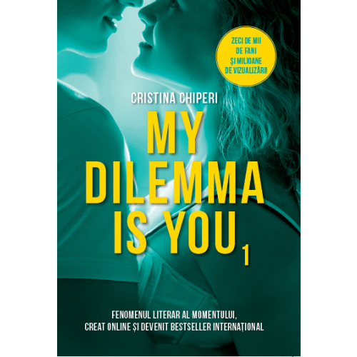 My dilemma is you - Cristina Chiperi - Editura Litera