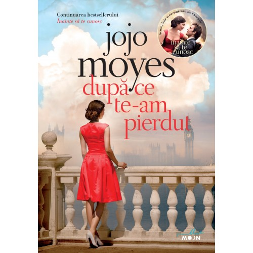 După ce te-am pierdut de Jojo Moyes | Seria Înainte sa te cunosc