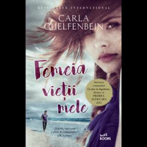 Femeia vieții mele deCarla Guelfenbein