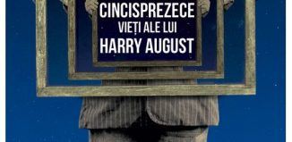 Primele cincisprezece vieti ale lui Harry August - Claire North